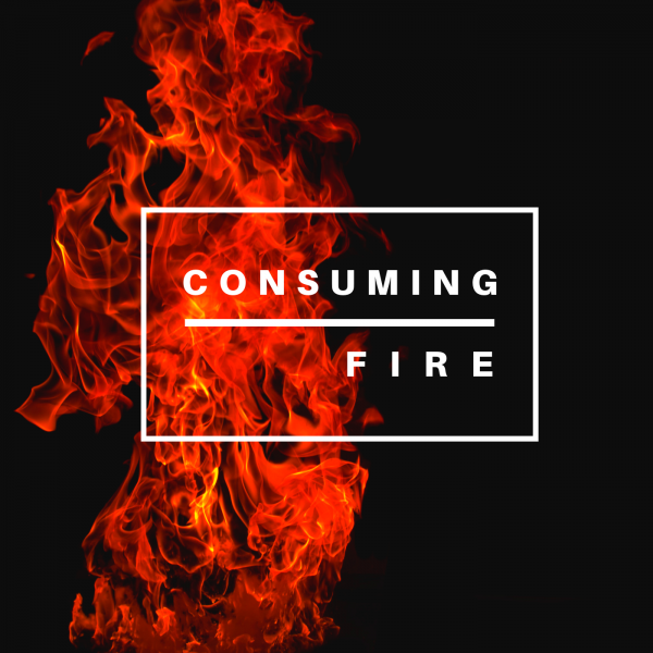 Consuming Fire- December 2, 2018