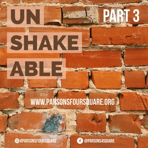 Unshakable Part 3