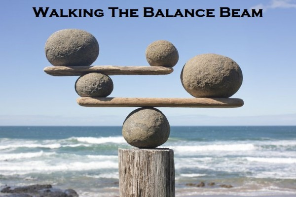 walking-the-balance-beam-same-date-different-story-2-10-19Walking The Balance Beam- Same Date, Different Story (2-10-19)
