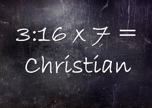 316-x-7-christian3:16 x 7 = Christian