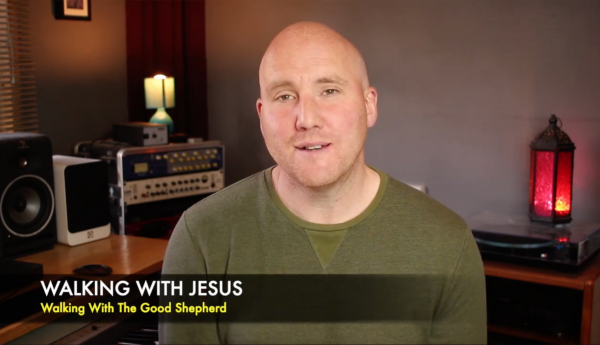 Walking with The Good Shepherd: Walking with Jesus (Part 4) Steve Parsons