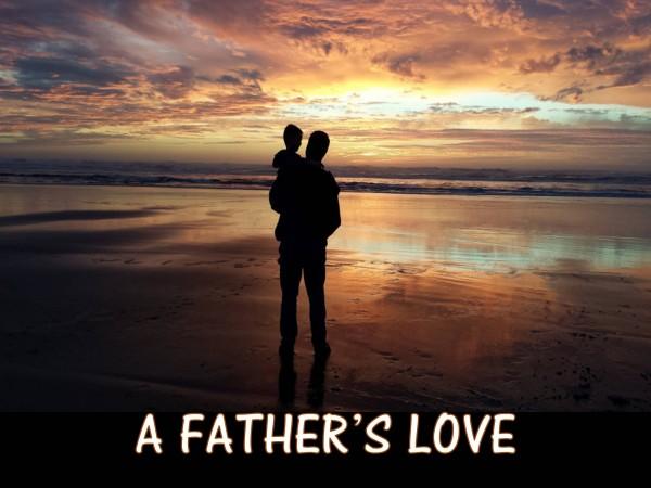 a-fathers-loveA Father's Love