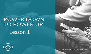 power-down-to-power-up-lesson-1Power Down to Power Up - Lesson 1