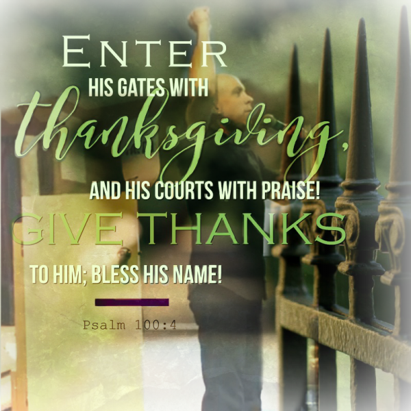"""""""Entering His Gates with Thanksgiving"""" -October 13th, 2019"""
