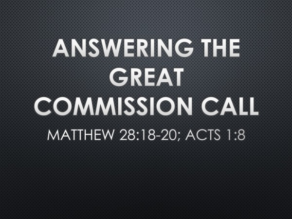 answering-the-great-commission-callAnswering the Great Commission Call