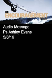 encouragement-series-part-1-with-ps-ashley-evansEncouragement Series Part 1 with Ps Ashley Evans