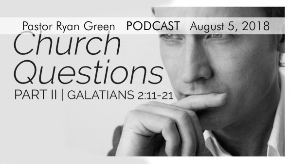 August 5, 2018 ~ Church Questions - Part Two