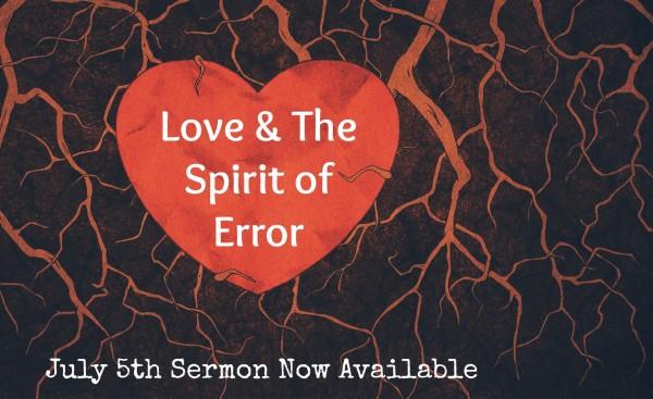 love-the-spirit-of-error-july-05-2015Love & The Spirit of Error - July 05 2015