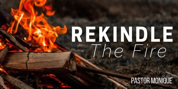 Rekindle The Fire - Weekend Message