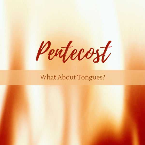 what-about-tonguesWhat About Tongues?