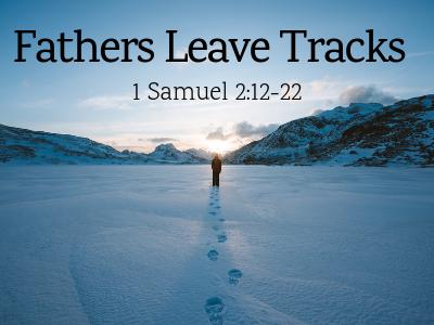 Fathers Leave Tracks