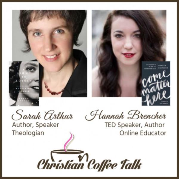 Ep67. A Light So Lovely with Hannah Brencher and Sarah Arthur
