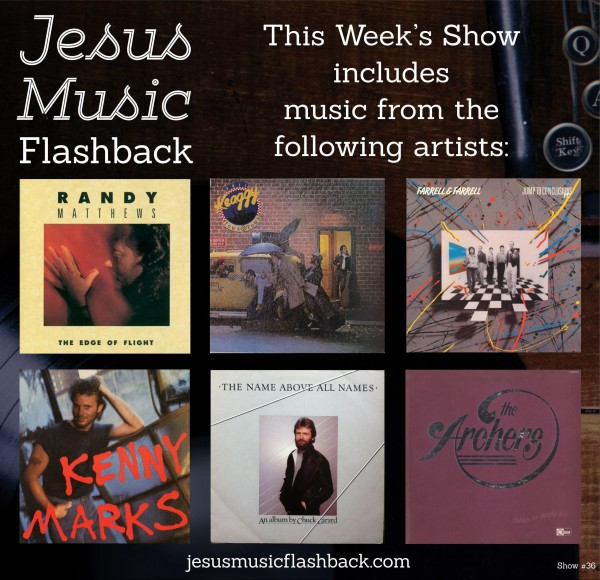 #36 Jesus Music Flashback Radio Show