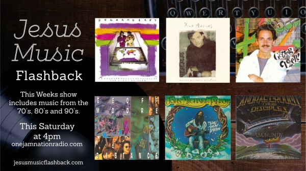 # 19 Jesus Music Flashback Radio Show