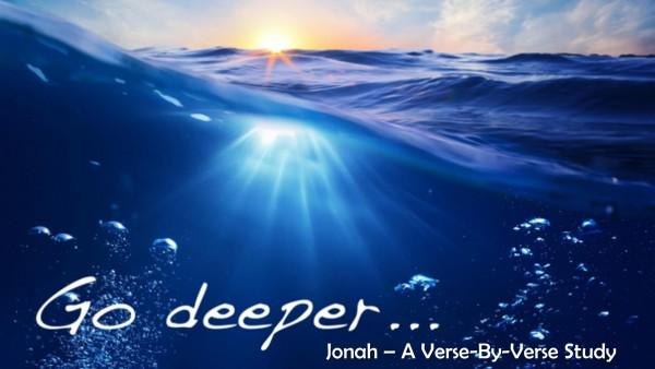 Go Deeper: Jonah 07-29-18