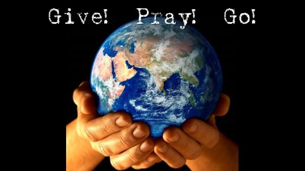 Give! Pray! Go!