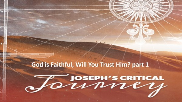 God is Faithful Along our Journey, Will You Trust Him? Msg 3 Part 1