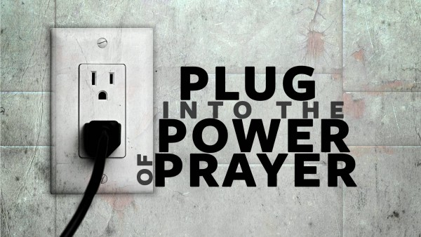 Get Plugged In - Plug In To Prayer