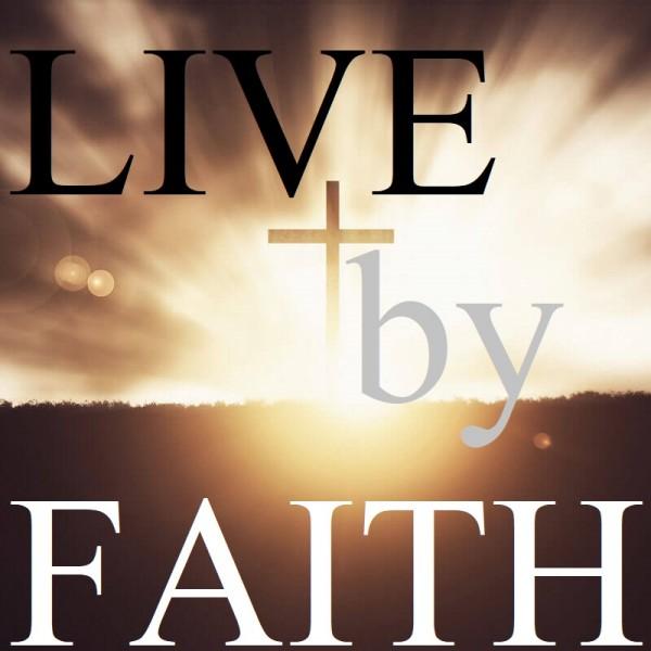 live-by-faithLive by FAITH