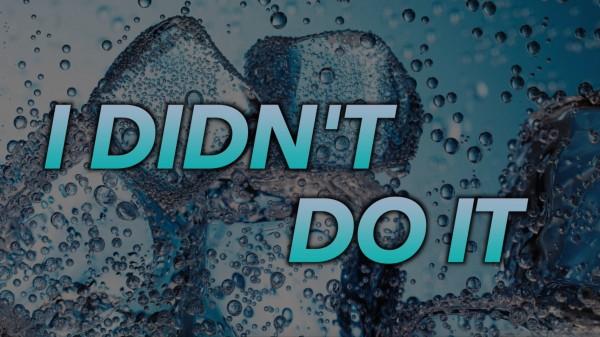 i-didnt-do-itI Didn't Do It
