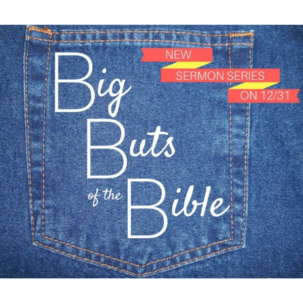 Big Buts of the Bible: Slow Down
