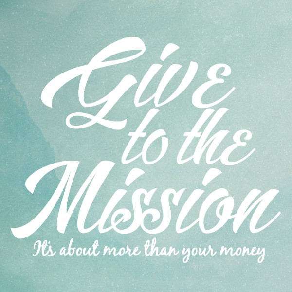cr-give-to-the-mision-for-gods-glory-110815CR Give To The Mision   For Gods Glory 11.08.15