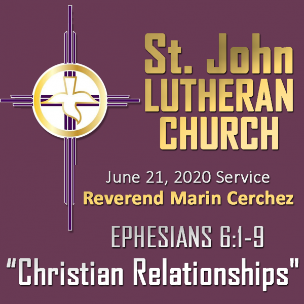 ST. JOHN LUTHERAN CHURCH Sunday Sermon, June 21, 2020