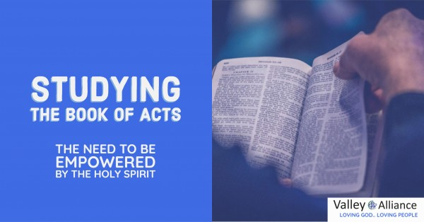 studying-the-book-of-acts-the-need-to-be-empowered-by-the-holy-spiritStudying the Book of Acts: The Need to be Empowered by the Holy Spirit