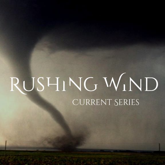 rushing-wind-part-1-1Rushing Wind: part 1