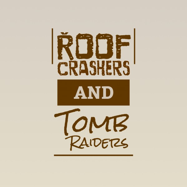 Roof Crashers