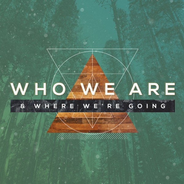 who-we-are-and-where-were-going-2Who We Are and Where We're Going 2