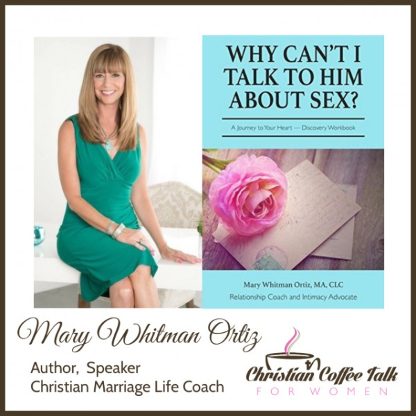 Ep58. Sex By God's Design with Mary Whitman Ortiz