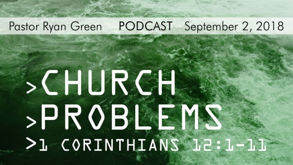 September 2, 2018 ~ Church Problem,Part Two