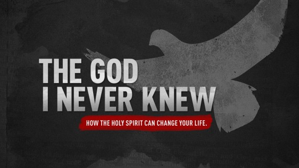 the-god-i-never-knew-who-is-the-holy-spiritThe God I Never Knew | Who is the Holy Spirit