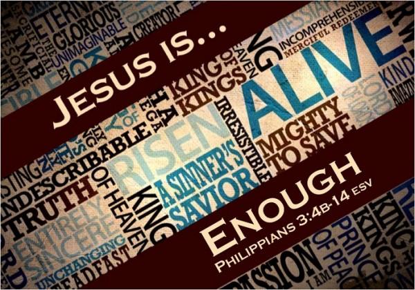 jesus-is-enoughJesus is... Enough