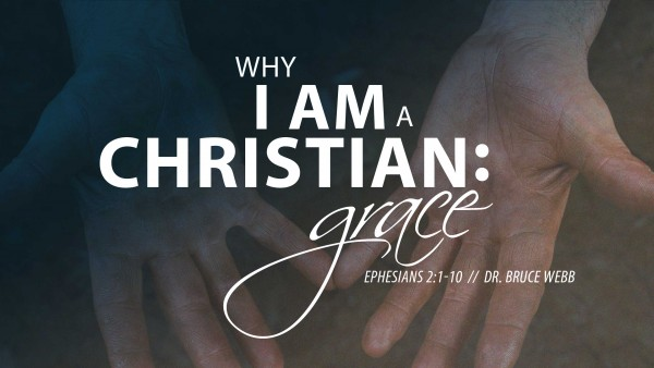 Why I Am A Christian : Grace