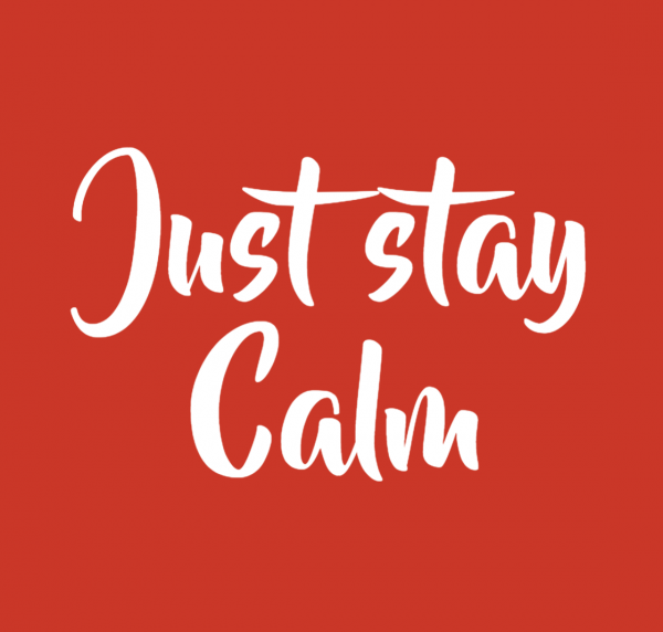 Just stay calm