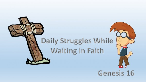 Daily Struggles while waiting in Faith