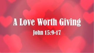 a-love-worth-givingA Love Worth Giving