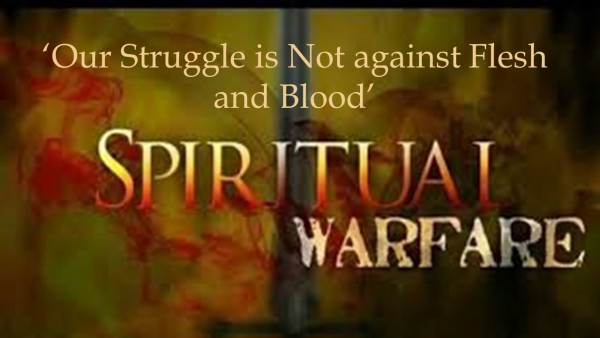 our-struggle-is-not-against-flesh-and-bloodOur Struggle is not against Flesh and Blood