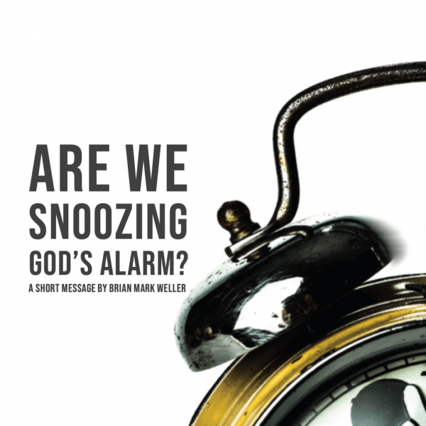 Are We Snoozing Gods Alarm?