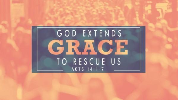 God Extends Grace to Rescue Us, part 2