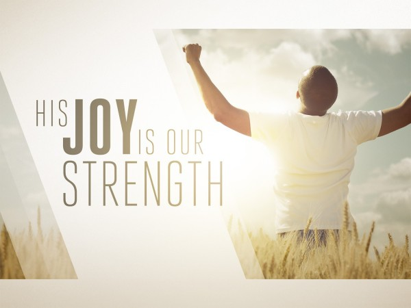 His Joy is Our Strength