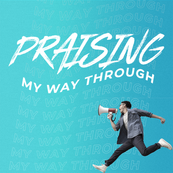 praising-my-way-through-pastor-tim-petersPraising My Way Through - Pastor Tim Peters