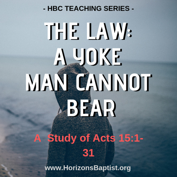 """The Law: A Yoke Man Cannot Bear""  (Part 1) - Acts 15:1-11 - Jason Boothe"