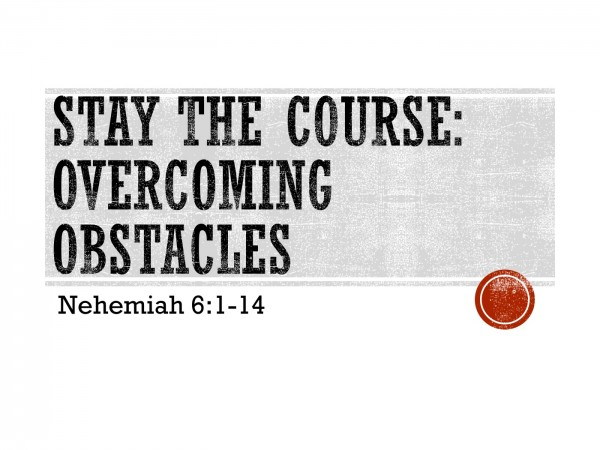 Stay the Course: Overcoming Obstacles