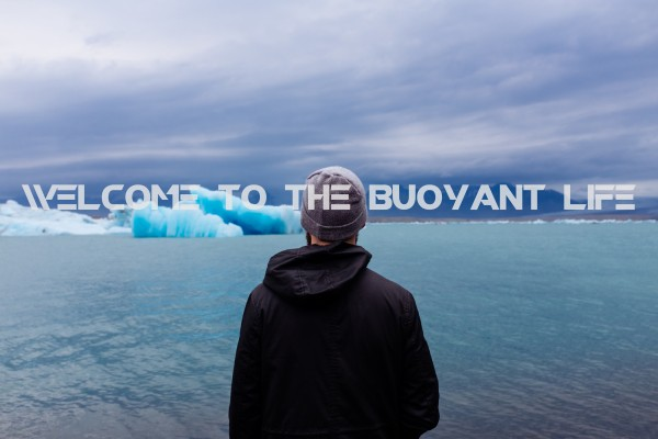 WELCOME TO THE BUOYANT LIFE
