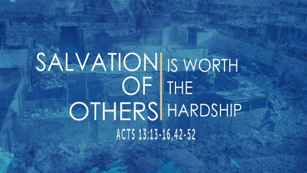 Salvation of Others is Worth the Hardship, part 1