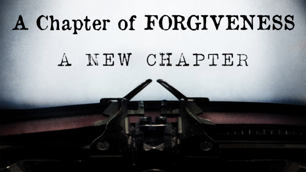 A Chapter of Forgiveness