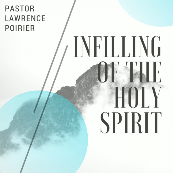 Infilling of the Holy Spirit-May 20th 2018